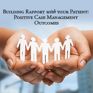 Building Rapport with your Patient: Positive Case Management ...